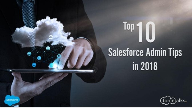 Top 10 Salesforce Admin Tips in 2018