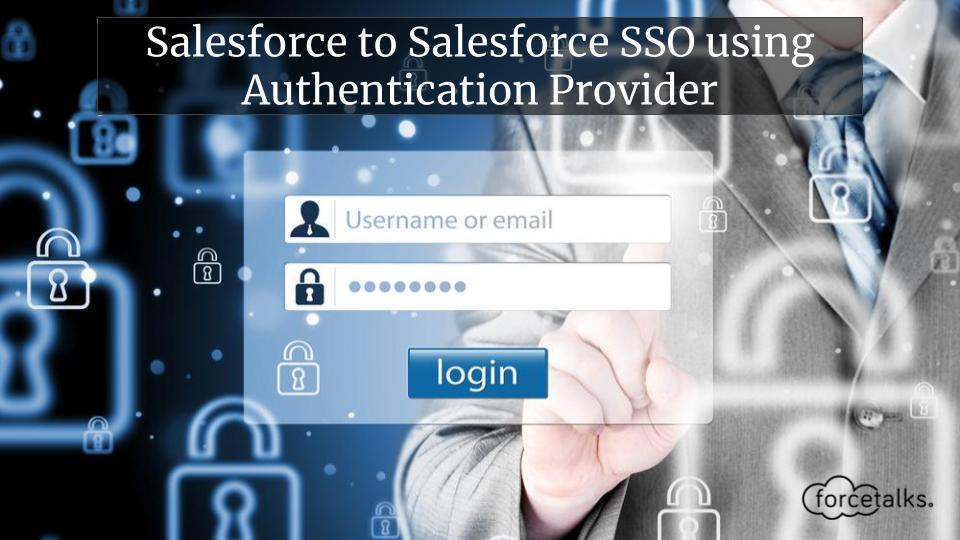 Salesforce to Salesforce SSO using Authentication Provider