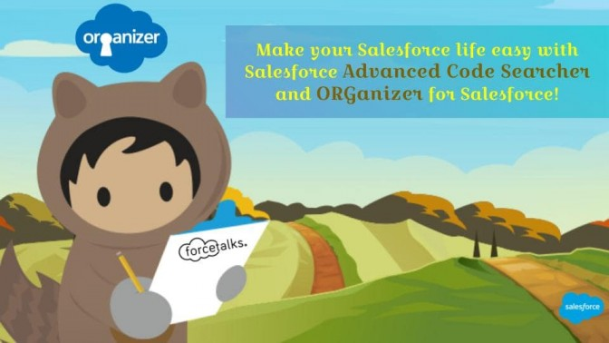 Make your Salesforce life easy with Salesforce advanced code searcher and ORGanizer for Salesforce