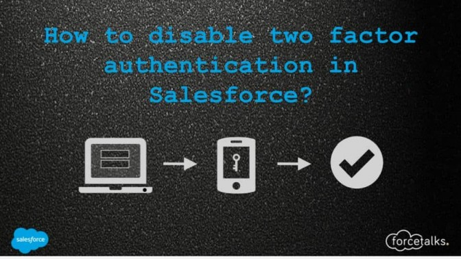 How to disable two factor authentication in Salesforce?