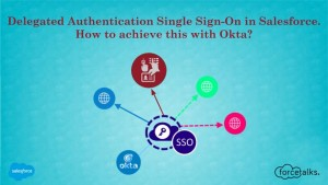 Delegated Authentication Single Sign-On in Salesforce. How to achieve this with Okta?