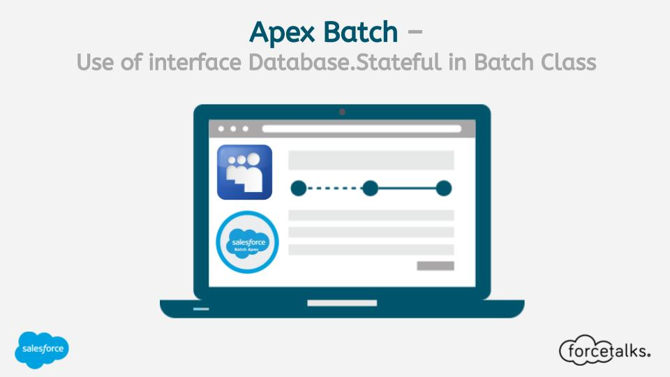 Apex Batch – Use of Interface Database.Stateful in Batch Class