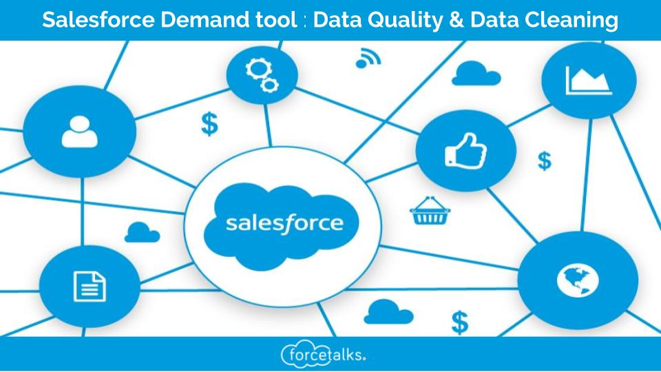 Salesforce Demand tool: Data Quality & Data Cleaning