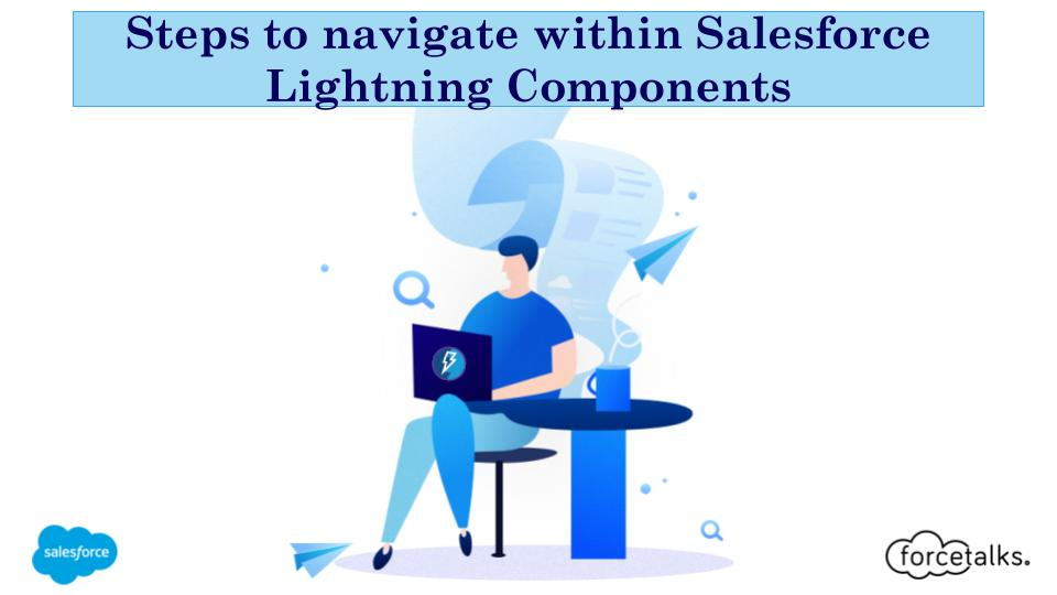 Steps To Navigate Within Salesforce Lightning Components