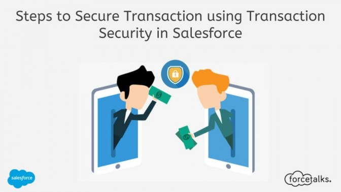 Steps to Secure Transaction using Transaction Security in Salesforce