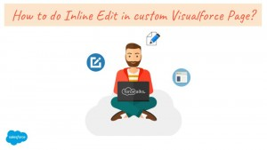 How to do Inline Edit in custom Salesforce Visualforce Page?