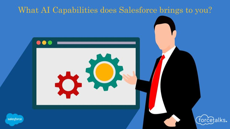 What AI Capabilities does Salesforce brings to you?