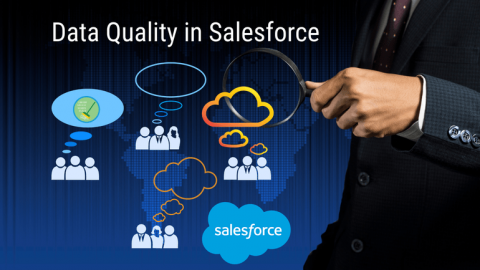 Better Data Quality in Salesforce Helps Decision Making