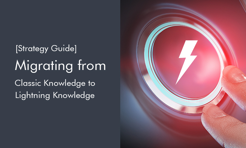 Easily Migrate to Lightning Knowledge from Classic Knowledge with This Strategy Guide