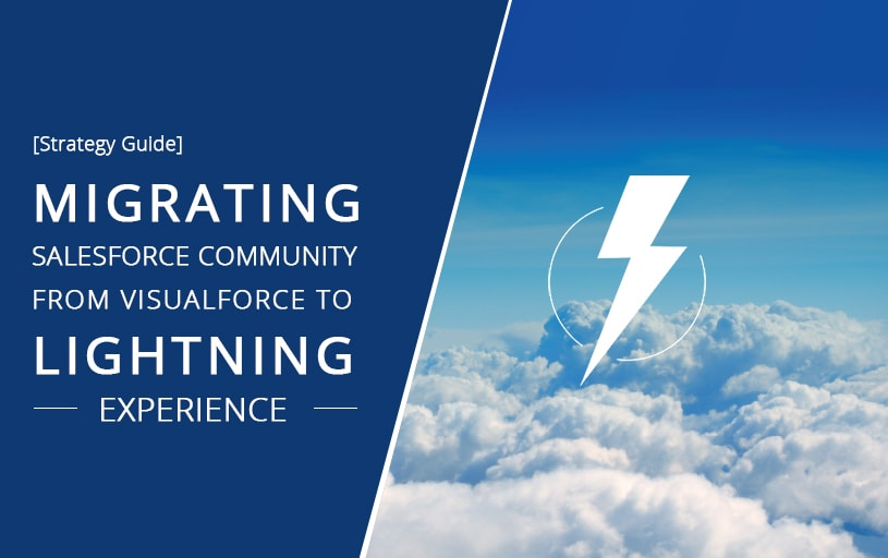 Salesforce Lightning on Your Mind? Here's Everything You Need to Know About Migration Process