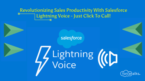 Revolutionizing Sales Productivity With Salesforce Lightning Voice With Just Click To Call!