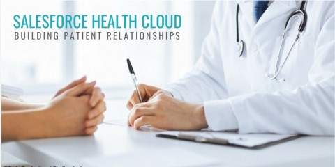 Salesforce Health Cloud: Going Beyond Patient Records to Build Patient Relationships