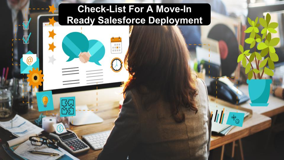 Check-List For A Move-In Ready Salesforce Deployment