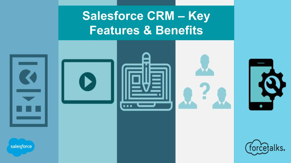 Salesforce CRM – Key Features & Benefits