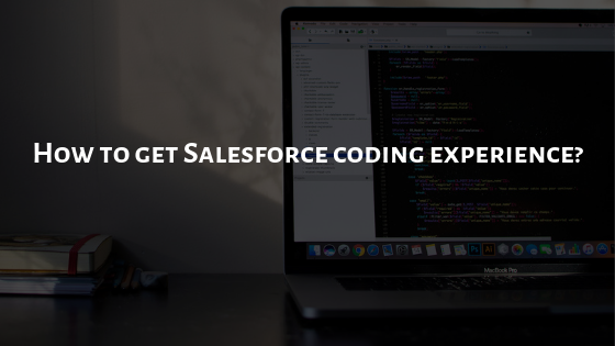 How to get Salesforce coding experience?