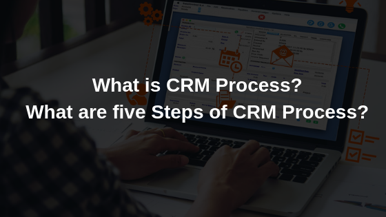 What is CRM Process?