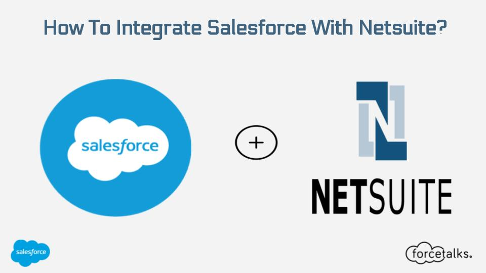 Salesforce | How To Integrate Salesforce With Netsuite? – Forcetalks