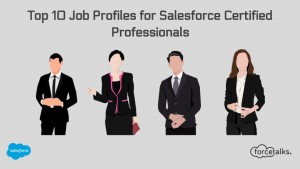 Top 10 Job Profiles for Salesforce Certified Professionals