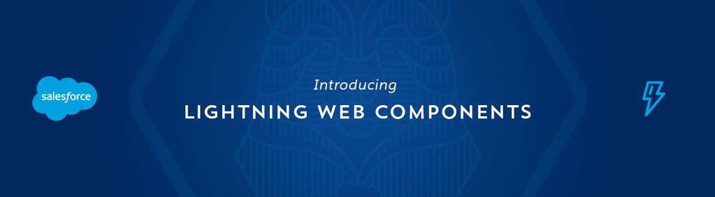 Salesforce Introduces New Lightning Web Components aka #LWC