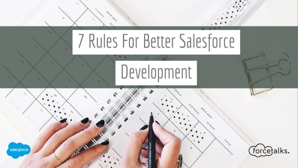 7 Rules for a Better Salesforce Development