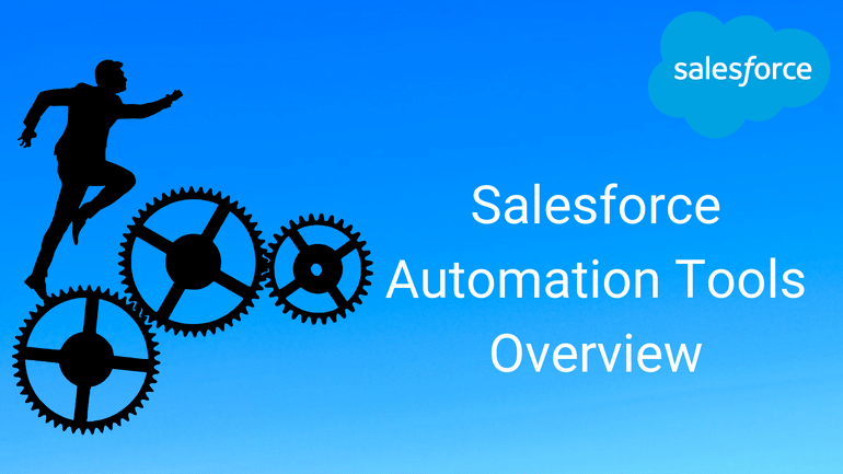 Salesforce Automation Tools Overview