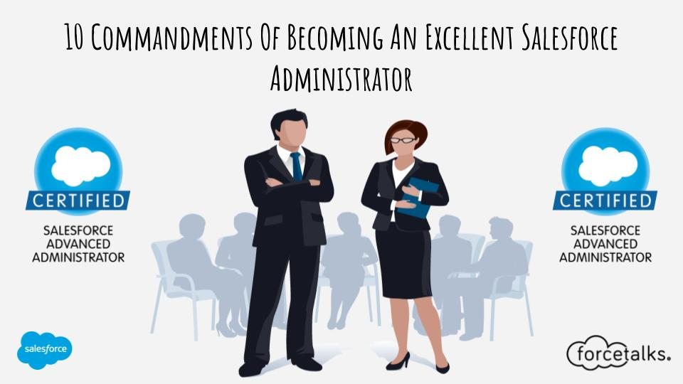 10 Commandments Of Becoming An Excellent Salesforce Administrator