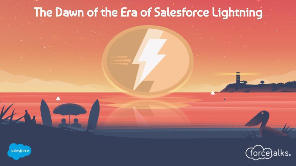 Dawn of the Era of Salesforce Lightning