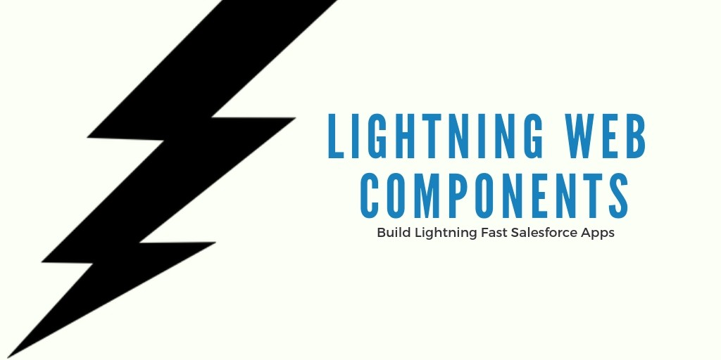 Salesforce | Lightning Web Components — Build Lightning Fast