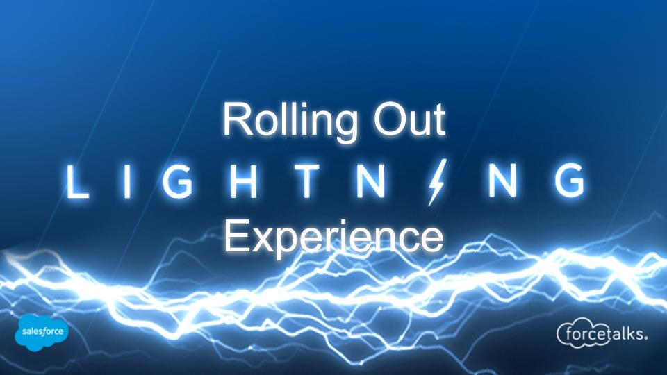 Top 3 Techniques for Rolling Out Salesforce Lightning Experience