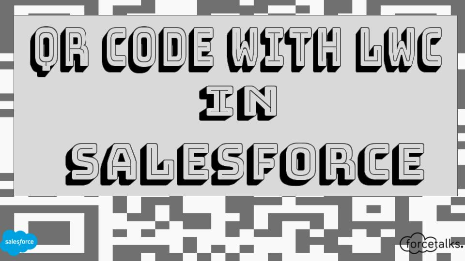 QRCode with LWC in Salesforce