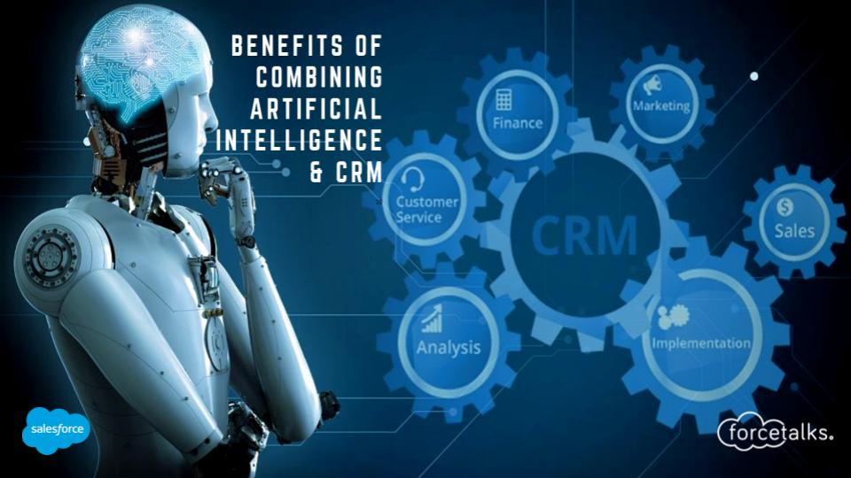Benefits of Combination of Artificial Intelligence and CRM