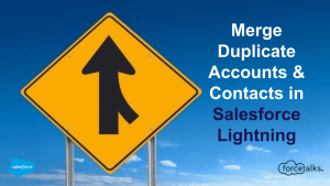 How to Merge Duplicate Accounts & Contacts in Salesforce Lightning
