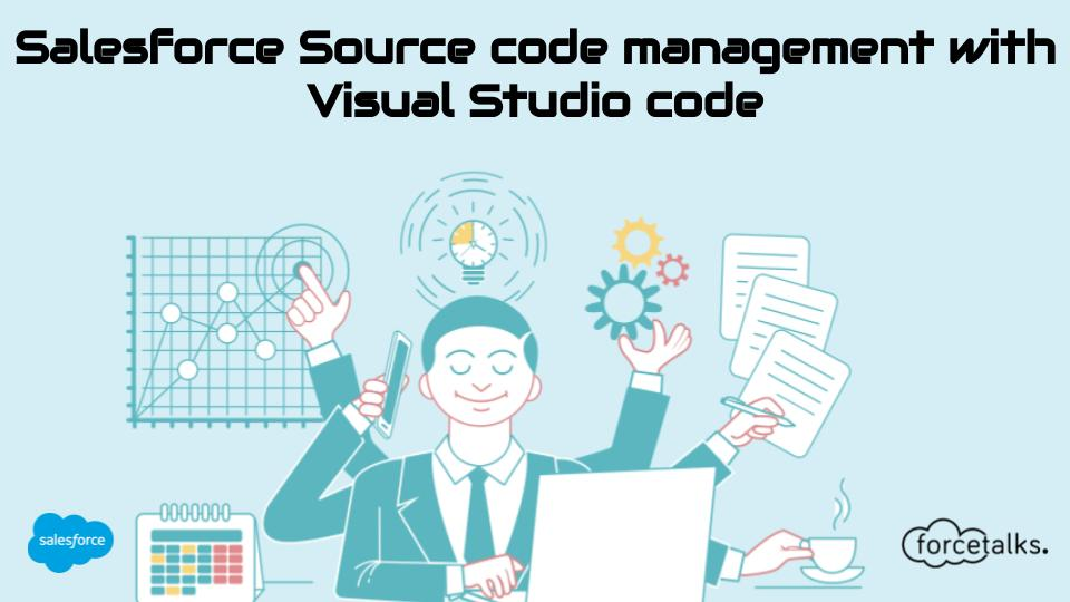 Salesforce Source code management with Visual Studio code
