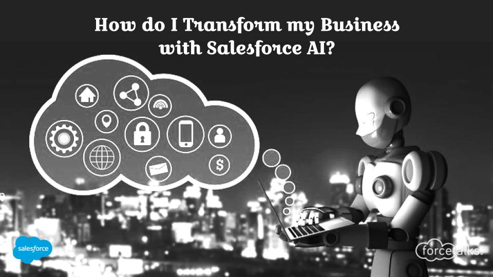 How do I Transform my Business with Salesforce AI?