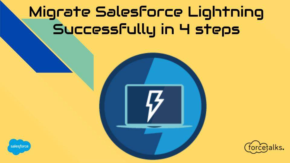 Migrate Salesforce Lightning Successfully in 4 steps