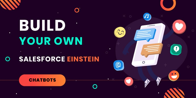 Salesforce Einstein Chatbots – (Almost) Everything You Need to Know!