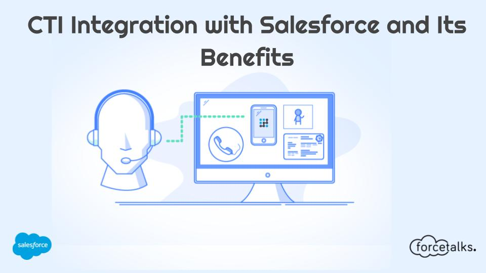 CTI Integration with Salesforce and Its Benefits