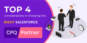 Top 4 Considerations in Choosing your Salesforce CPQ Partner