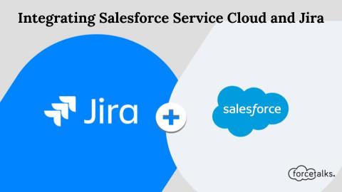 Integrating Salesforce Service Cloud and Jira