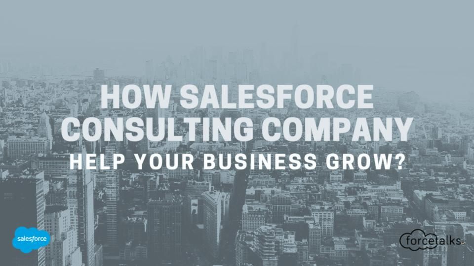 Salesforce consulting companies help your business grow