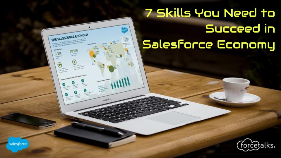 7 Skills You Need to Succeed in Salesforce Economy