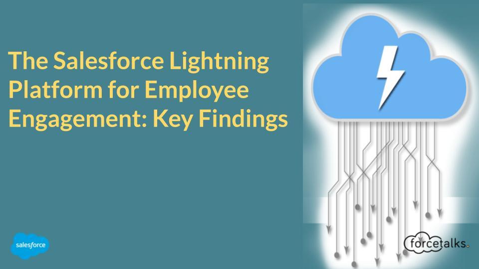 The Salesforce Lightning Platform for Employee Engagement: Key Findings