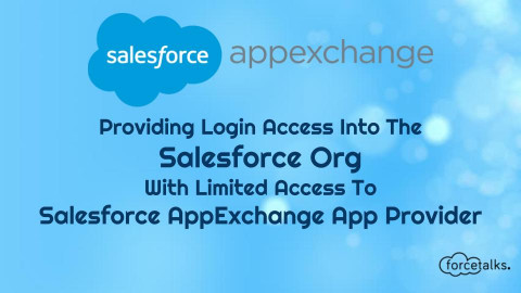 Granting Log-in Access Into Your Salesforce Org With Limited Access To Salesforce AppExchange App Provider