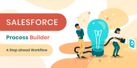 Automation Hero | Salesforce Process Builder a step ahead Workflow