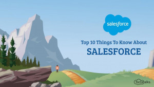 Top 10 Things to Know About Salesforce