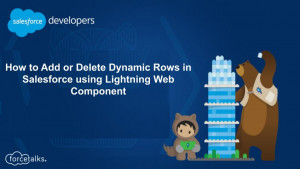 How to Add or Delete Dynamic Rows in Salesforce using Lightning Web Component