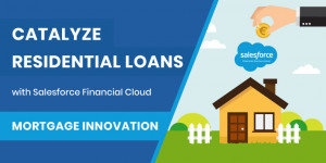 Salesforce Financial Services Cloud | Empower your borrowers with Mortgage Innovation