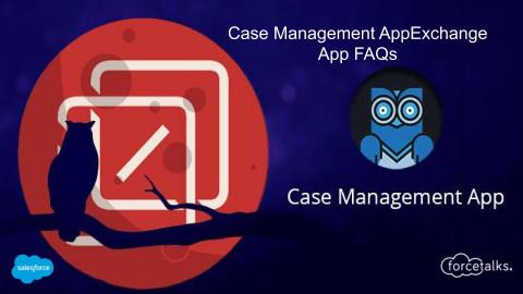 Case Management AppExchange App FAQs