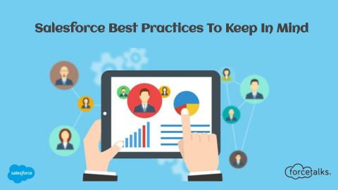 Salesforce Best practices to keep in mind