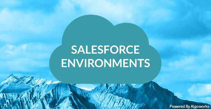salesforce environments